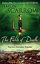 The fields of death by Simon Scarrow