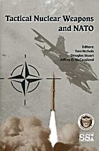 Tactical Nuclear Weapons and NATO by Tom…