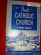 That Catholic Church: A Radio Analysis by…
