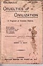 Cruelties of Civilization by Henry S. Salt