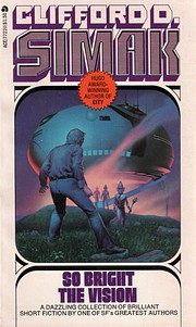 So Bright the Vision by Clifford D. Simak