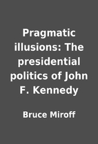 Pragmatic illusions: The presidential…