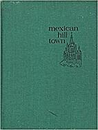 Mexican Hill Town by Allan W. Kahn