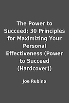 The Power to Succeed: 30 Principles for…