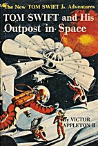 Tom Swift and His Outpost in Space by Victor…