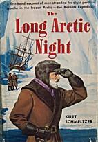 The Long Arctic Night by Kurt Schmeltzer
