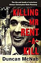 Killing Mr Rent-a-Kill by Duncan McNab
