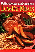 Better Homes and Gardens Low-Fat Meals by…
