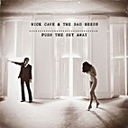 Push the Sky Away by Nick Cave & The Bad…