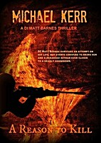 A Reason To Kill (DI Matt Barnes) by Michael…