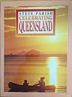 Steve Parish Celebrating Queensland by Steve…