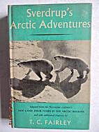 Arctic adventures by Otto Neumann Sverdrup
