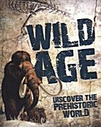 Wild Age: Discover the Prehistoric World by…