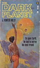 The dark planet by J. Hunter Holly