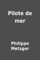 Pilote de mer by Philippe Metzger