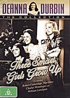Three Smart Girls Grow Up [1939 film] by…