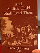 And a little child shall lead them by Parker…