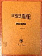 Exit screaming by Herbert Dalmas