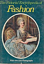 The pictorial encyclopedia of fashion by…