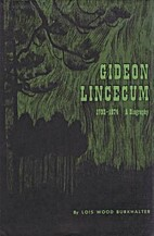 Gideon Lincecum: 1793-1874: A Biography by…