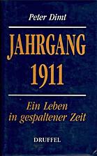 Jahrgang 1911: Ein Leben in gespaltener Zeit…