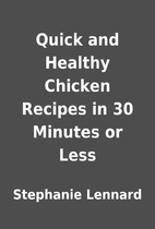 Quick and Healthy Chicken Recipes in 30…