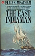 The East Indiaman by Ellis K. Meacham