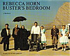 Buster's Bedroom: A Filmbook by Rebecca Horn