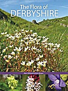 The Flora of Derbyshire by Alan Willmot
