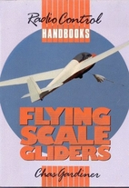 Flying scale gliders by Chas Gardiner