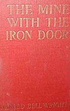 The Mine with the Iron Door: A Romance by…