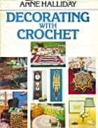 Decorating with Crochet by Anne Halliday