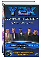 Y2K - A World In Crisis? by Warren H. Chaney
