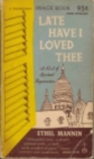 Late have I loved thee by Ethel Mannin