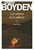 Les saisons de la solitude by Joseph Boyden
