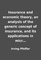 Insurance and economic theory, an analysis…