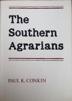 The Southern Agrarians by Paul Keith Conkin