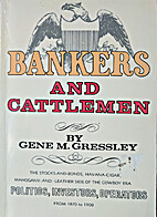 Bankers and Cattlemen by Gene M. Gressley