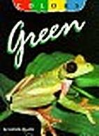Green (Colors) by Gabrielle Woolfitt