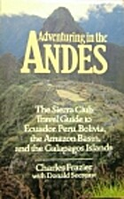 Adventuring in the Andes by Charles Frazier