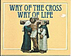 Way of the Cross, Way of Life by John Walsh