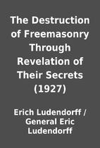 The Destruction of Freemasonry Through…