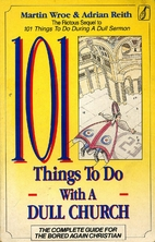 101 Things to Do with a Dull Church by…