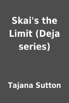 Skai's the Limit (Deja series) by Tajana…