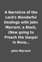 A Narrative of the Lord's Wonderful Dealings…