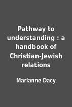 Pathway to understanding : a handbook of…