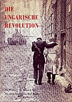 The Hungarian revolution; a white book. The…