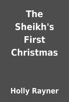 The Sheikh's First Christmas by Holly Rayner