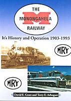 The Monongahela Railway by David E. Gratz