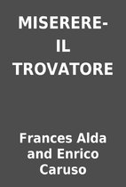 MISERERE-IL TROVATORE by Frances Alda and…